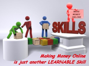 Another How to Make Money Online Learnable Skill